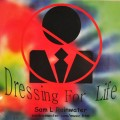 Dressing For Life
