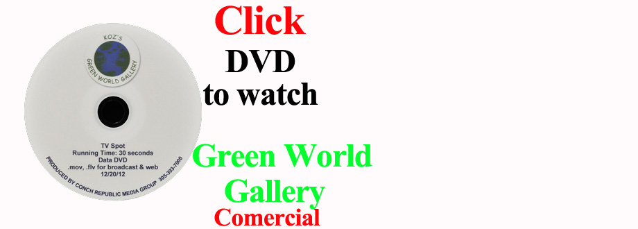 Koz&#8217;s Green World Gallery Commercial with Howard Livingston